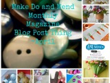 Make Do and Mend Monthly Magazine Blog Post Thing-April