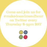 #makedoandmendhour 7th August