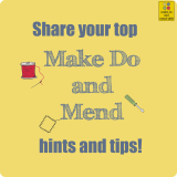 Your Top Make Do and Mend Tips