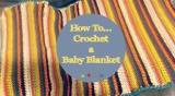 How To…crochet a baby blanket!