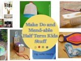 Make Do and Mend-able Half TermKids!
